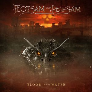News RELEASES FLOTSAM AND JETSAM: BLOOD IN THE WATER