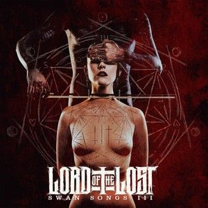 News RELEASES LORD OF THE LOST: SWAN SONGS III