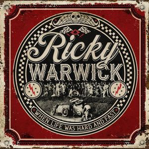 News RELEASES RICKY WARWICK: WHEN LIFE WAS HARD AND FAST