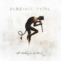 Album DEADSOUL TRIBE A Lullaby For The Devil (2007)