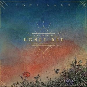 Album ABEL GANZ The Life Of The Honey Bee And Other Moments Of Clarity (2020)