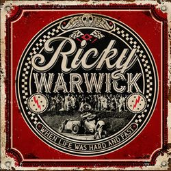 Album RICKY WARWICK When Life Was Hard And Fast (2021)