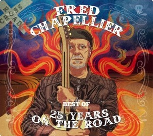 Album FRED CHAPELLIER Best Of 25 Years On The Road (2020)